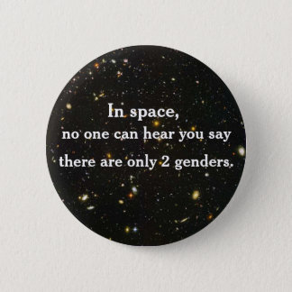 In space, no one can hear you say... pinback button