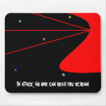 IN SPACE, NO ONE CAN HEAR YOU SCREAM - mousepad