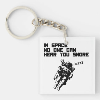 In Space No One Can Hear You Snore Single-Sided Square Acrylic Keychain