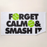 In Tennis Forget Calm and Smash it Beach Towel