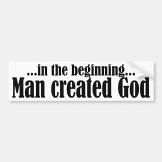 In the Beginning atheist Car Bumper Sticker