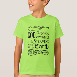 In the Beginning God Created Heavens and Earth T-Shirt