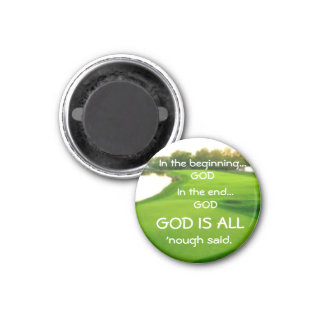In the beginning God In the end God is All Design Fridge Magnet