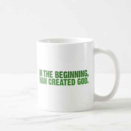 In The Beginning, Man Created God Coffee Mug