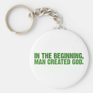 In The Beginning, Man Created God Keychain