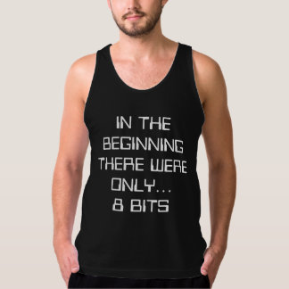 IN THE BEGINNING THERE WERE ONLY... 8 BITS TANK TOP