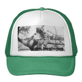 .......in the beginning trucker hat