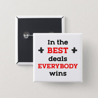 In the Best Deals Everybody Wins Pinback Button