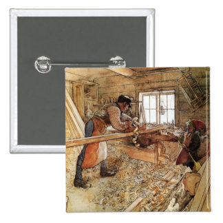In the Carpenter Shop Pinback Buttons