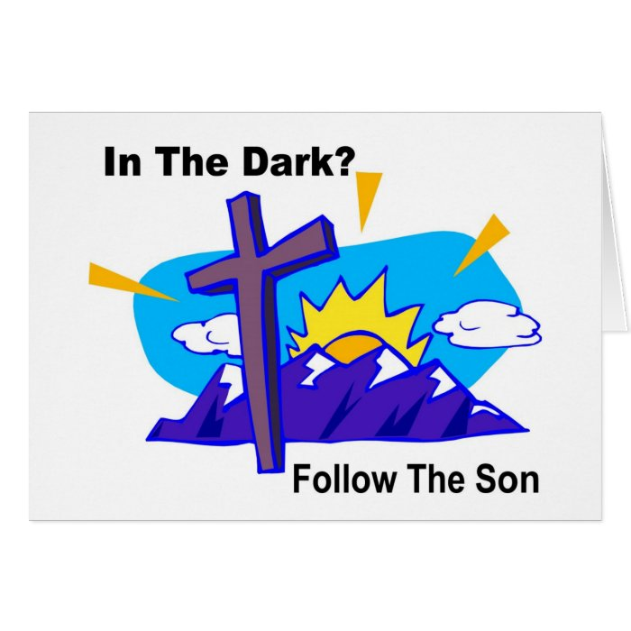 In the dark, Follow the son religious gift item Card