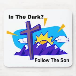 In the dark, Follow the son religious gift item Mouse Pad