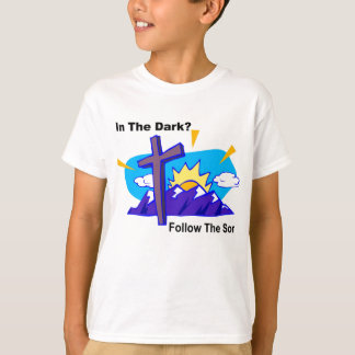 In the dark, Follow the son religious gift item T-Shirt