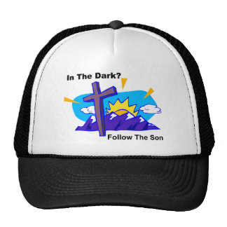 In the dark, Follow the son religious gift item Trucker Hat