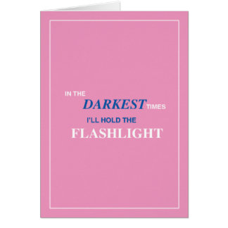 In the Darkest Times Card