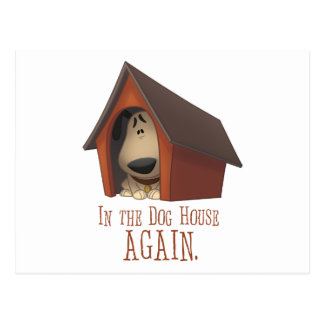 In The Dog House AGAIN! Postcard