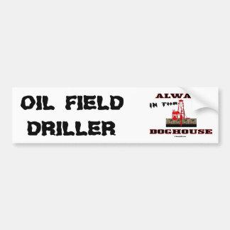 In The Doghouse,Oil Field Driller,Oil Rig,Oil,Gas, Bumper Sticker