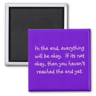 in the end, everything will be okay 2 inch square magnet
