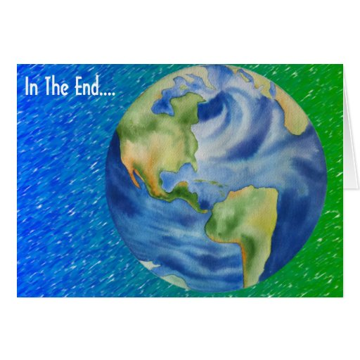 In The End.... Greeting Card