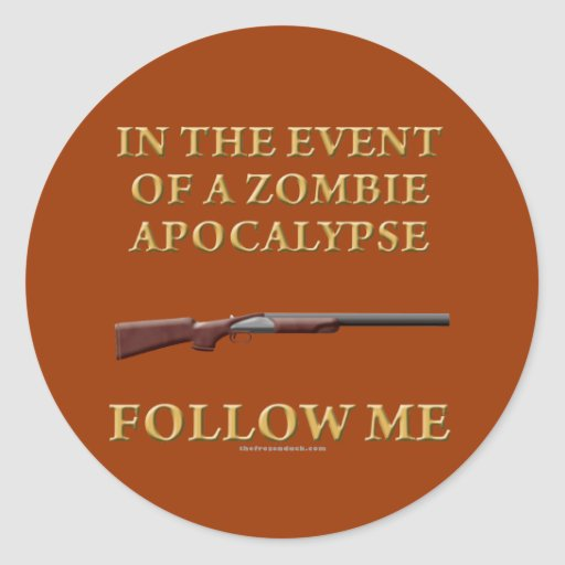 In the Event of a Zombie Apocalypse Classic Round Sticker