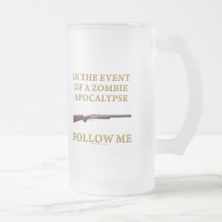 In the Event of a Zombie Apocalypse Frosted Glass Beer Mug