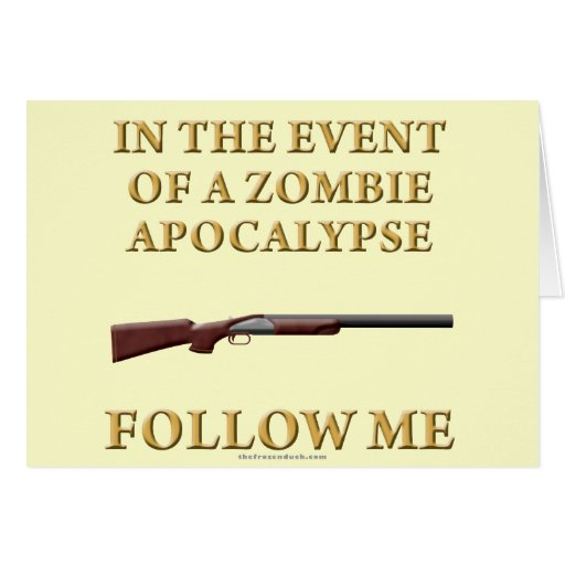 In the Event of a Zombie Apocalypse Greeting Cards