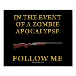 In the Event of a Zombie Apocalypse Posters