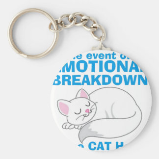 In the event of an EMOTIONAL BREAKDOWN Place Cat Basic Round Button Keychain