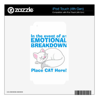In the event of an EMOTIONAL BREAKDOWN Place Cat Decals For iPod Touch 4G