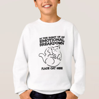 In the event of an EMOTIONAL BREAKDOWN Place Cat h Sweatshirt