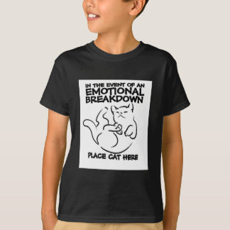 In the event of an EMOTIONAL BREAKDOWN Place Cat h T-Shirt