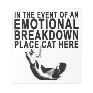 In the event of an EMOTIONAL BREAKDOWN Place CAT Notepad