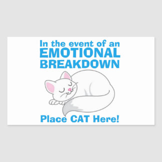 In the event of an EMOTIONAL BREAKDOWN Place Cat Rectangular Sticker