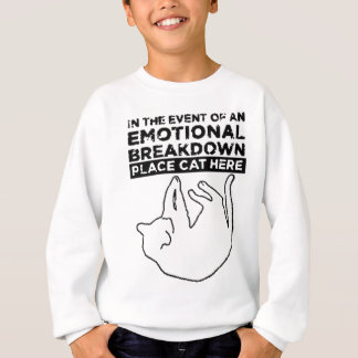 In the event of an EMOTIONAL BREAKDOWN Sweatshirt