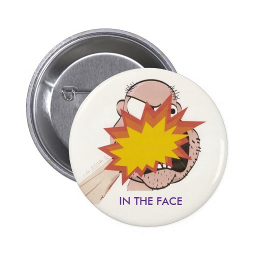 IN THE FACE PIN