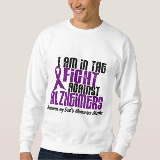 In The Fight Against Alzheimer's Disease DAD Sweatshirt