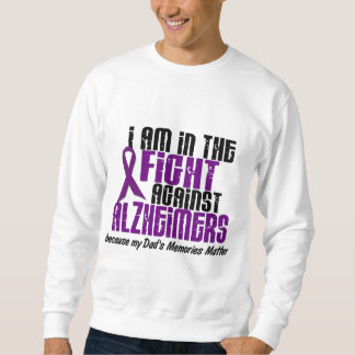 In The Fight Against Alzheimer's Disease DAD Sweatshirt