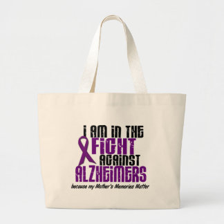 In The Fight Against Alzheimer's Disease MOTHER Large Tote Bag