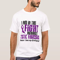 In The Fight Against Cystic Fibrosis GIRLFRIEND T-Shirt