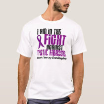 In The Fight Against Cystic Fibrosis GRANDDAUGHTER T-Shirt