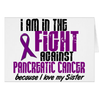 In The Fight Against Pancreatic Cancer SISTER Greeting Card
