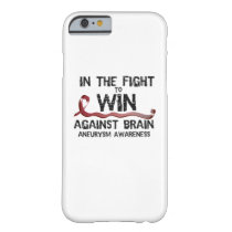 In The Fight To Win Against Brain Aneurysm Aware Barely There iPhone 6 Case