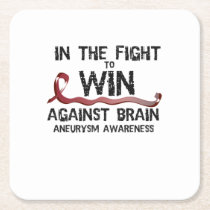 In The Fight To Win Against Brain Aneurysm Aware Square Paper Coaster