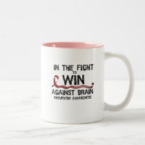 In The Fight To Win Against Brain Aneurysm Aware Two-Tone Coffee Mug