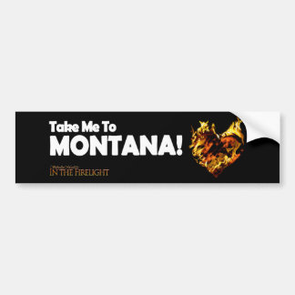 "In the Firelight ""Montana"" bumper sticker"