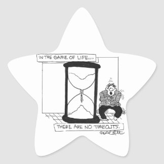 In the game of life...there are NO timeouts! Star Stickers
