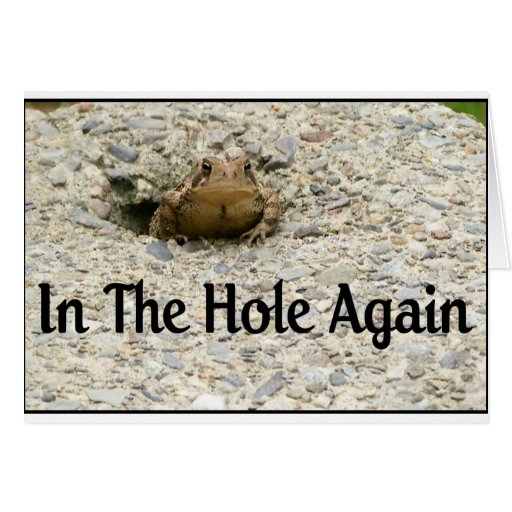 In The Hole Again Greeting Cards