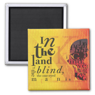 In the land of the blind... 2 inch square magnet