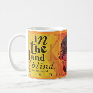 In the land of the blind... classic white coffee mug