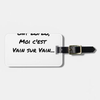IN THE LIFE SOME HAVE 20 OUT OF 20, ME IT IS VAIN LUGGAGE TAG