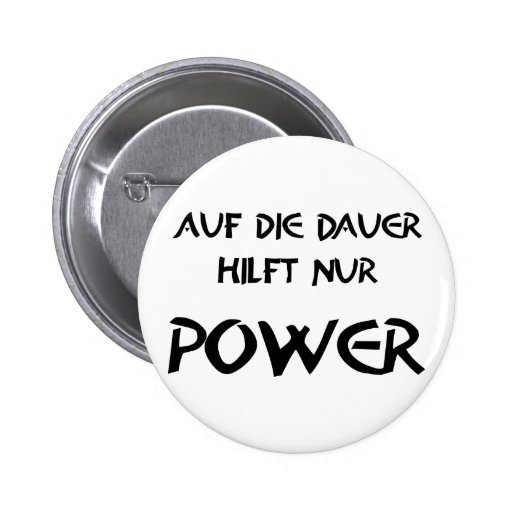 In the long run only power helps pinback button